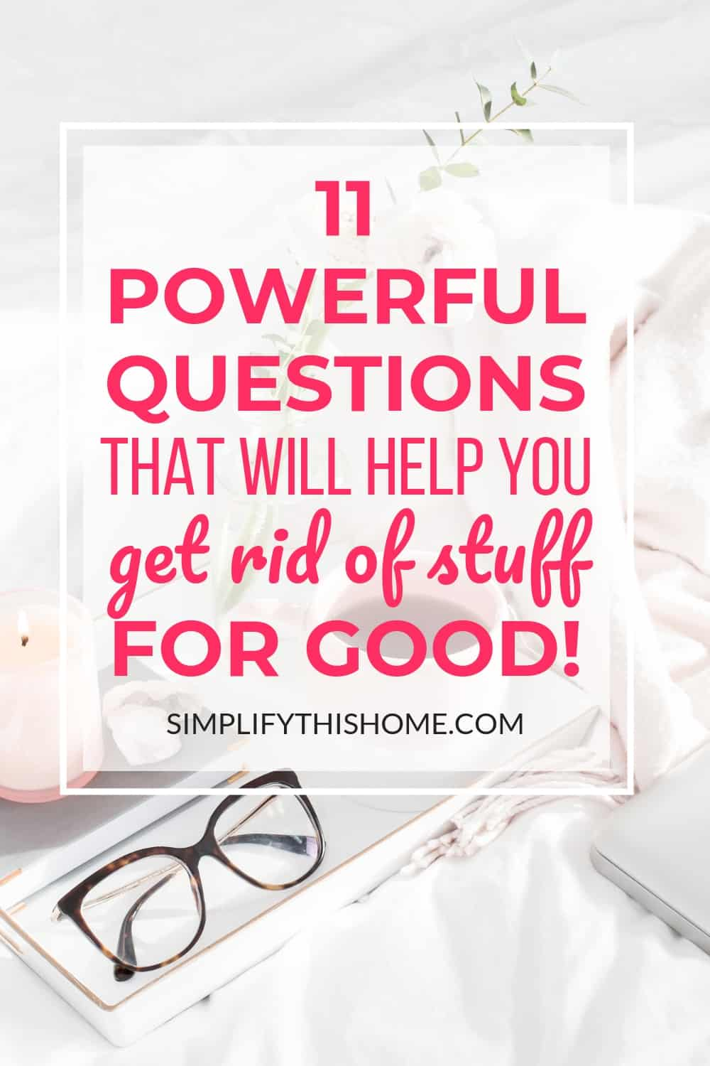 Not sure what to keep and what to toss? These questions will help you declutter and get rid of stuff for good! | decluttering tips | how to declutter