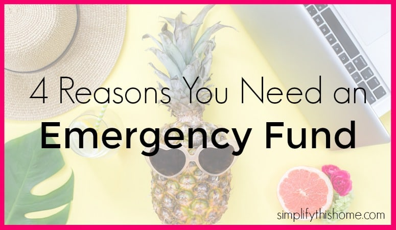 4 reasons you need an emergency fund. Simplify this Home