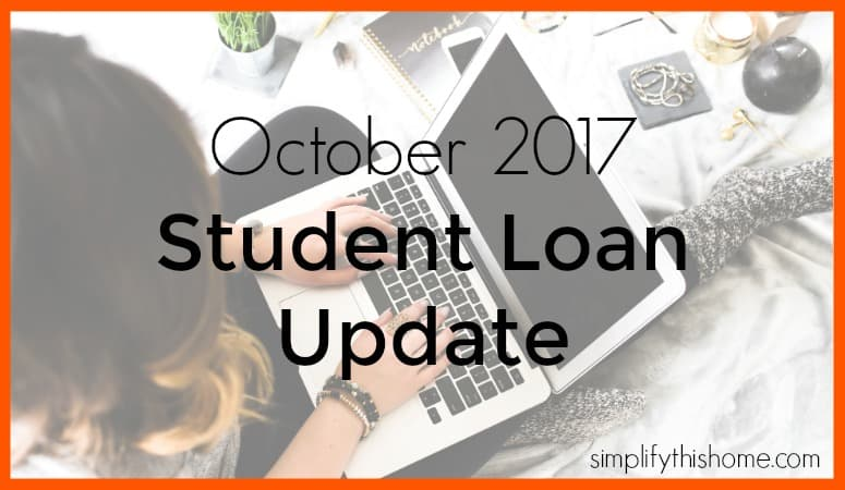 October 2017 student loan payoff update. Simplify this Home