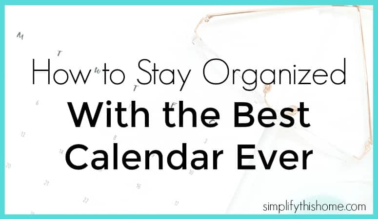 How to stay organized with the best calendar ever. Simplify this Home
