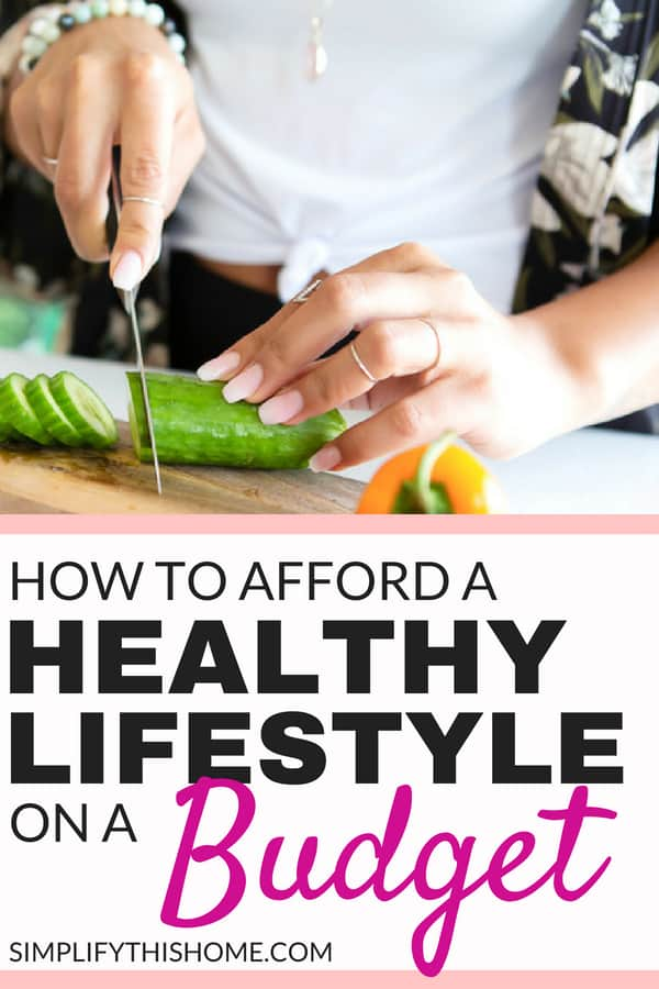 How to afford a healthy lifestyle on a budget even if you think you can't!