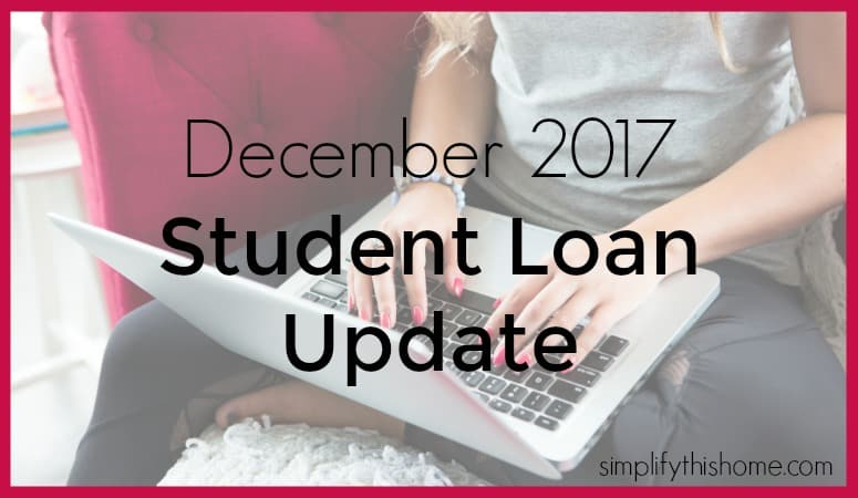 December 2017 student loan payoff update. Simplify this Home