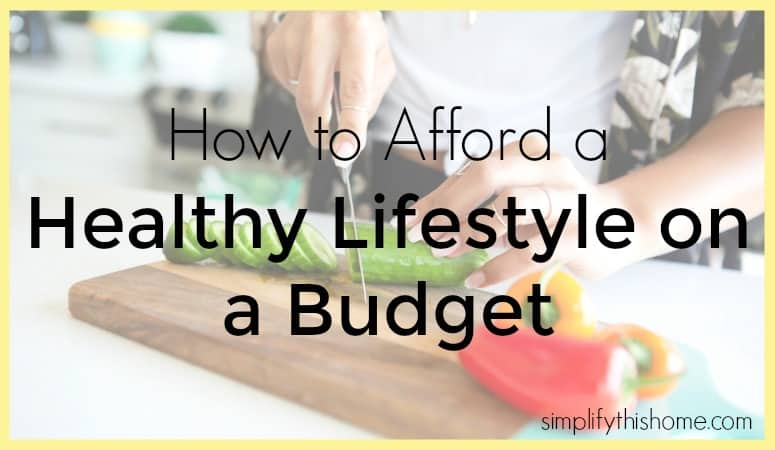 How to Afford a Healthy Lifestyle on a Budget