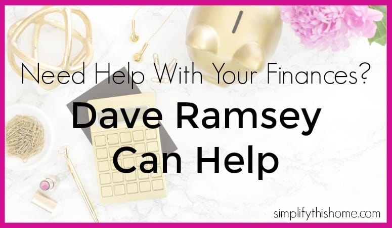 Need help with your finances? Dave Ramsey can help. Simplify this Home
