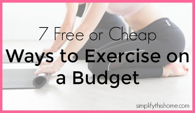 7 Free or Cheap Ways to Exercise on a Budget