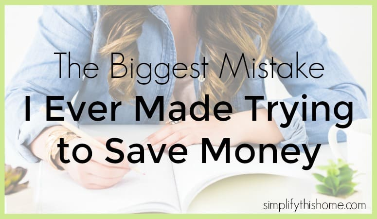 The Biggest Mistake I Ever Made Trying to Save Money