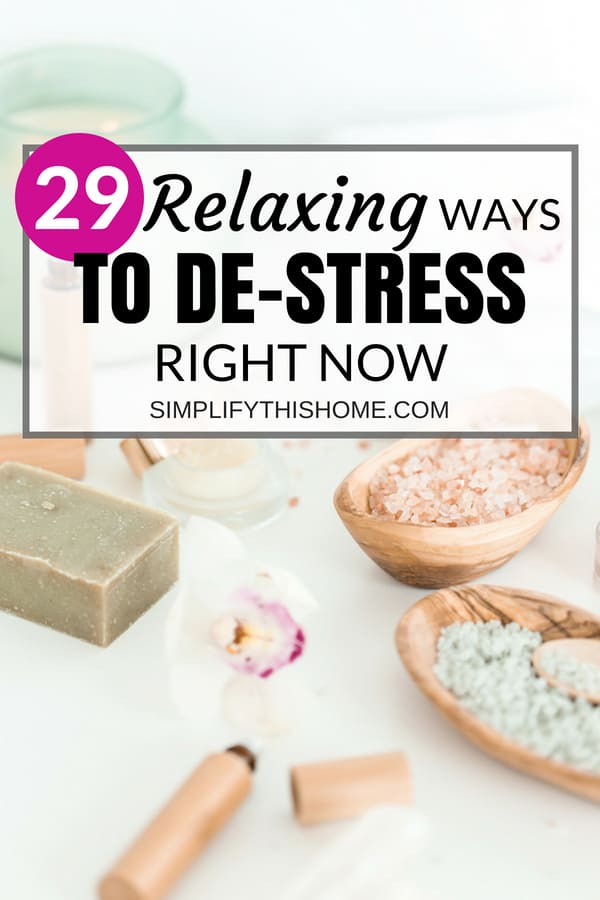 29 relaxing ways to de-stress right now! | how to reduce stress | self-care ideas