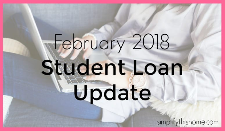 February 2018 student loan payoff update. Simplify this Home
