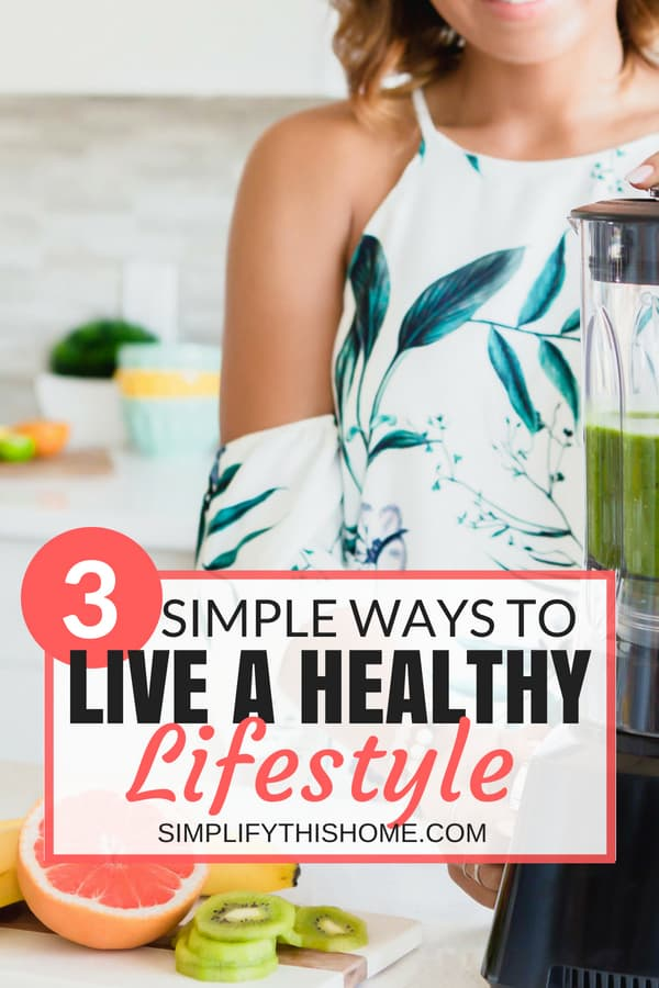 3 simple ways to live a healthy lifestyle! | how to get healthy