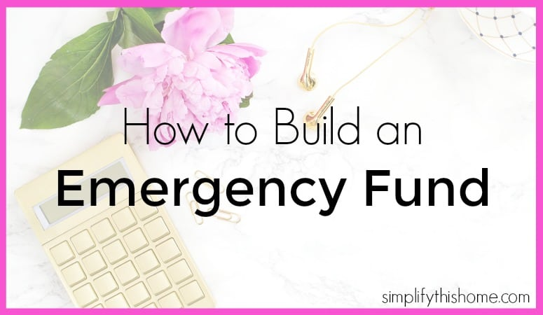 How to build an emergency fund: 3 solid strategies to get you there quickly. Simplify this Home