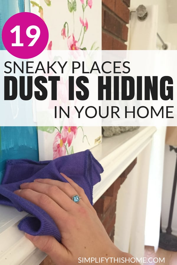 19 sneaky places dust is hiding in your home. Don't miss these dusting tips to get rid of it the right way! | dust free home | reduce dust #duster #cleaning #tips
