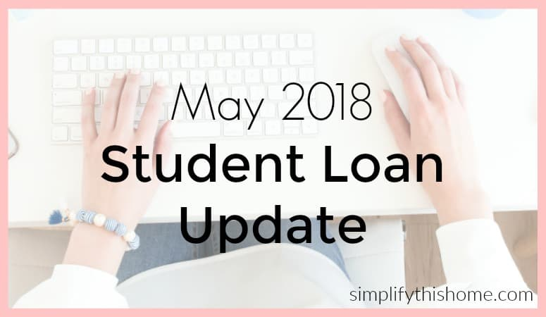 Student Loan Update: May 2018