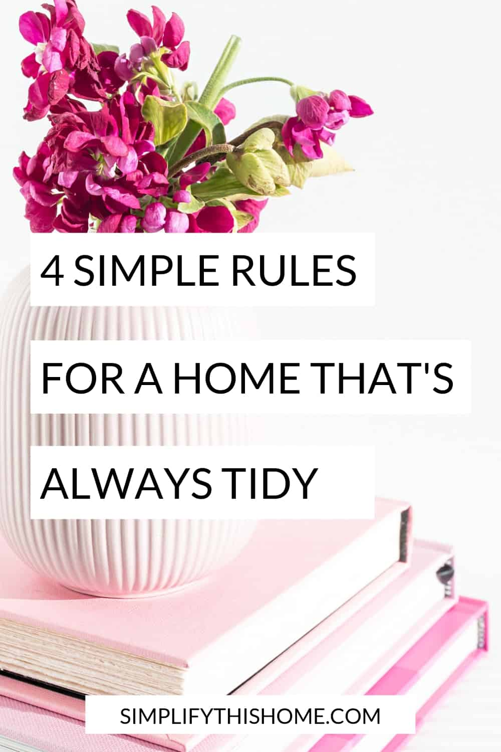 Four simple rules for a home that's always tidy