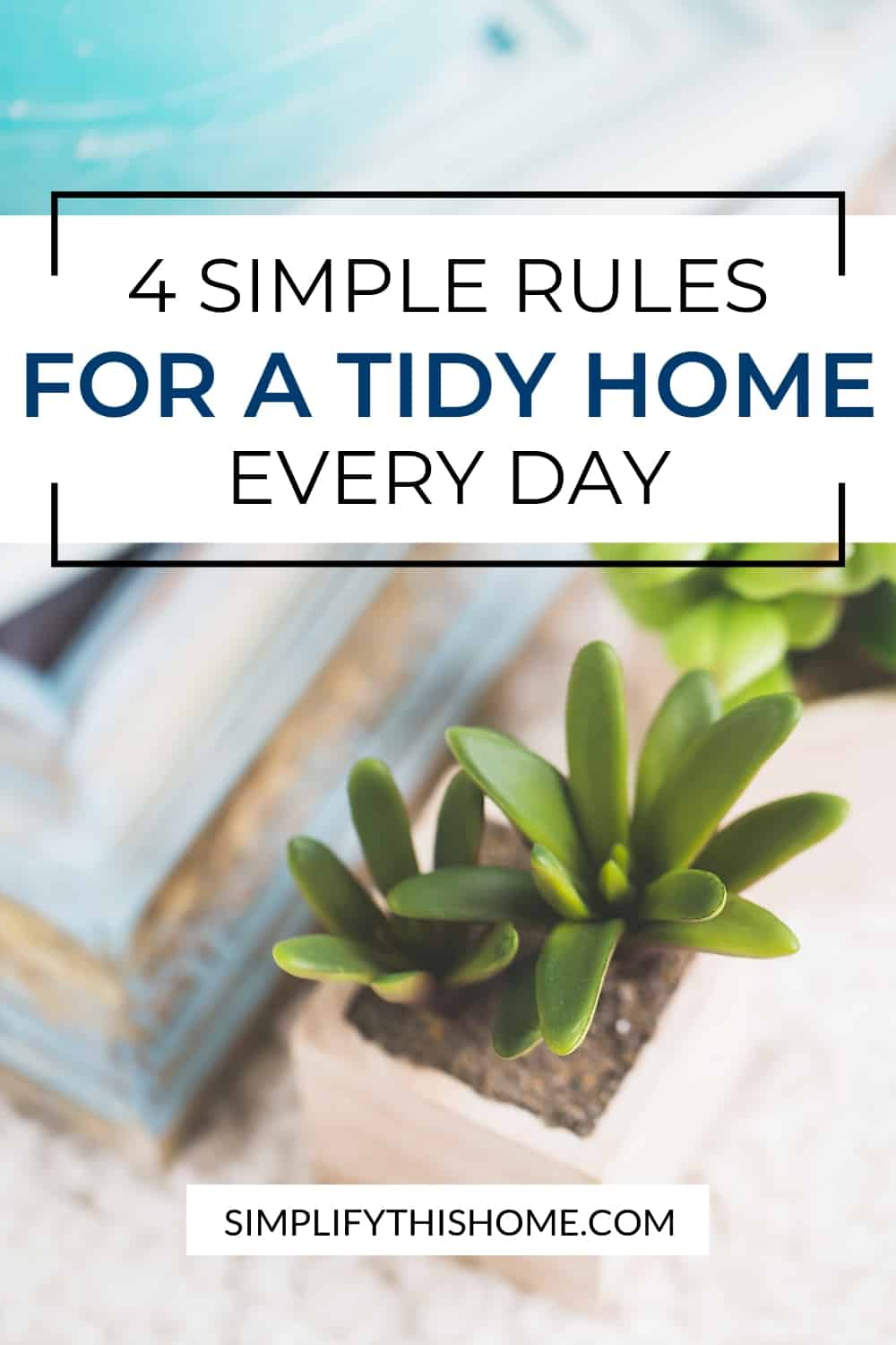 Four simple rules for a tidy home