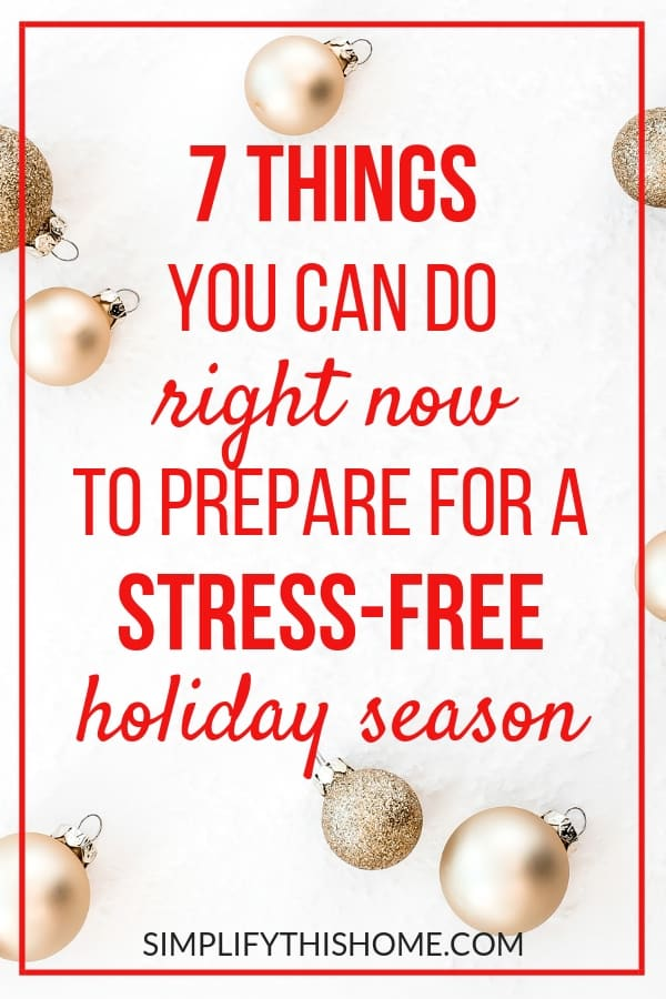 Holidays got you stressed? No worries! You can do these simple things right now to prepare for the holiday season so you can enjoy it stress-free this year! And don't forget to download the free printable holiday planner to implement the tips! | prepare for the holidays | holiday preparation