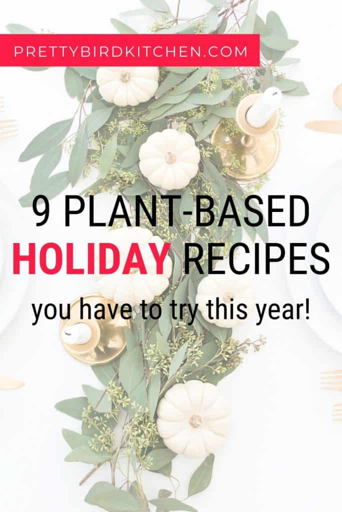 9 plant-based holiday recipes to try this year