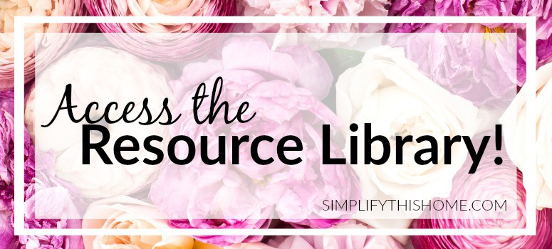 Access the resource library at Simplify this Home!