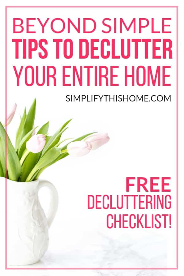 Beyond simple tips to declutter your entire home! Plus a free printable decluttering checklist! | how to declutter your home | decluttering ideas | decluttering home | decluttering tips