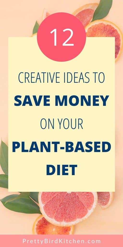 Creative ideas to save money on your plant-based diet