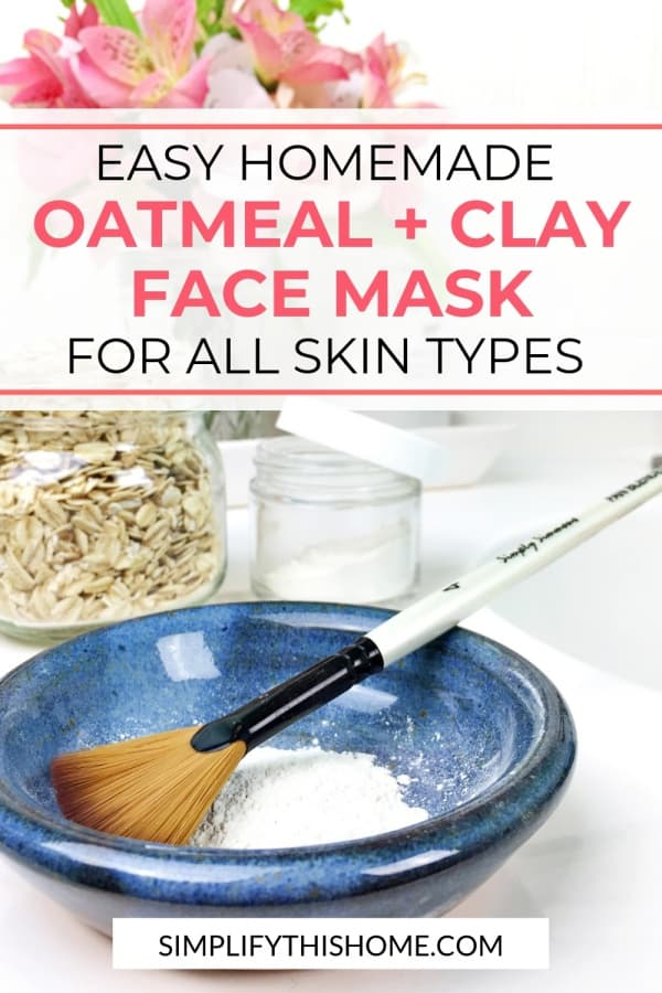 Easy homemade oatmeal and clay face mask