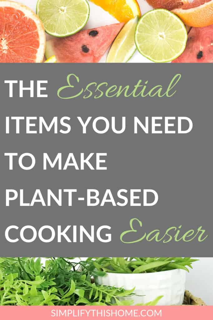 Essential items that make plant-based cooking easier