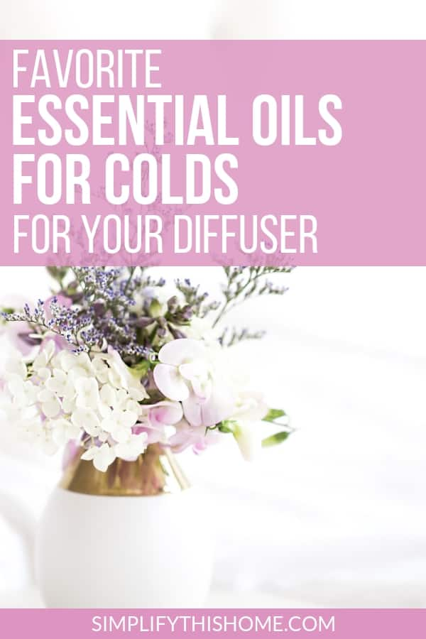 My favorite essential oils for colds are perfect for your essential oil diffuser! This essential oil diffuser blend will help you fend off sickness from cold and flu germs!