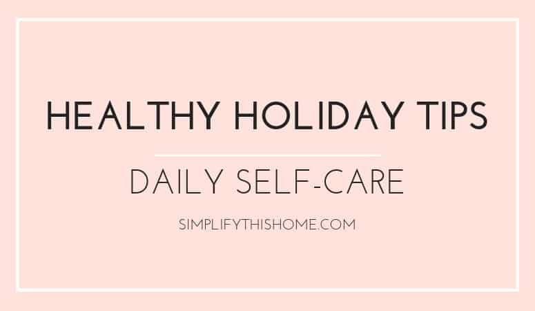 Healthy holiday tips for self-care | holiday weight gain | healthy holiday season