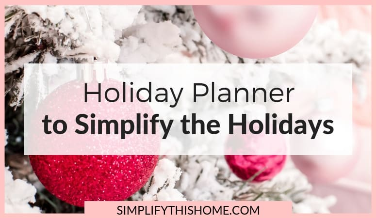 Holiday Planner 2018: Free Printables to Simplify the Holidays