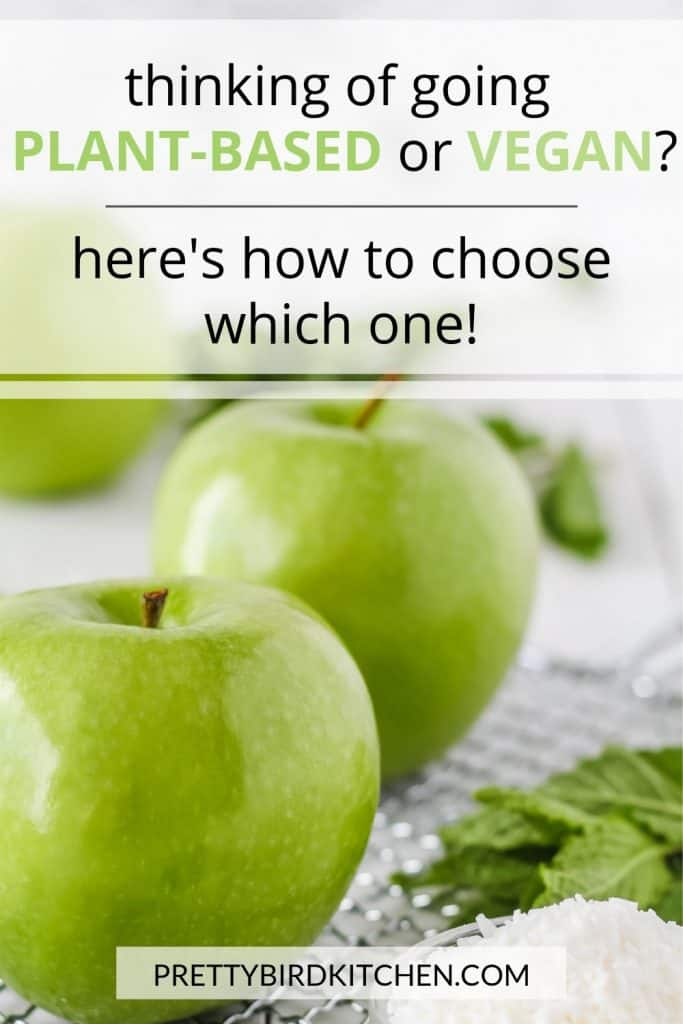 How to choose between plant-based or vegan