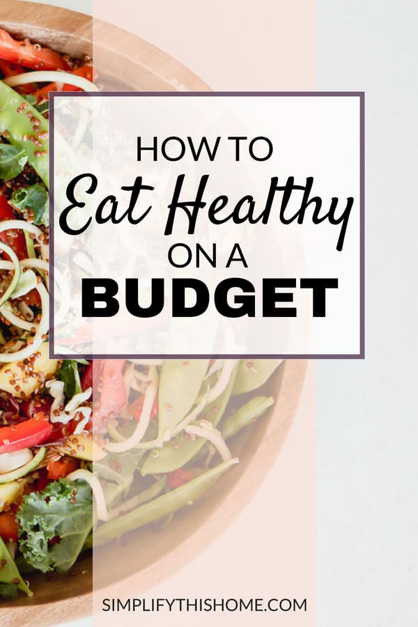 The best way to eat healthy on a budget! | how to afford a healthy lifestyle