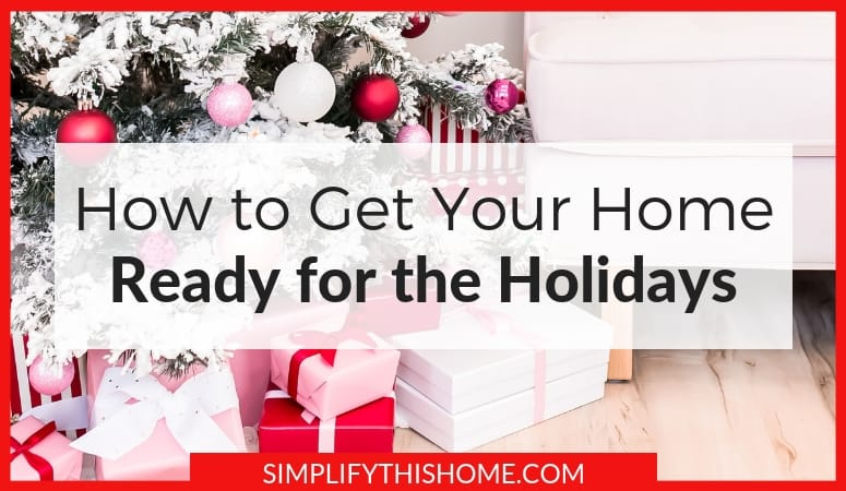 Holiday Cleaning: How to Get Your Home Ready for the Holidays
