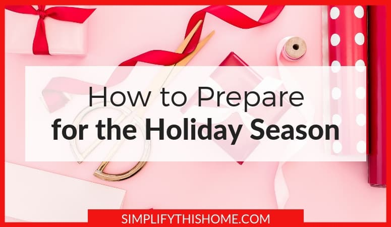 Holidays got you stressed? No worries! You can do these simple things right now to prepare for the holiday season so you can enjoy it stress-free this year! And don't forget to download the free printable holiday planner to implement the tips. | prepare for the holidays | holiday preparation