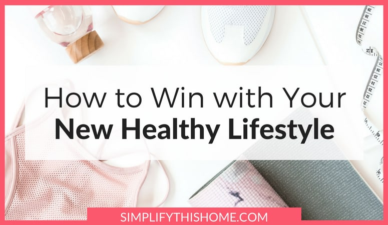 How to Win with Your New Healthy Lifestyle (free printable!)