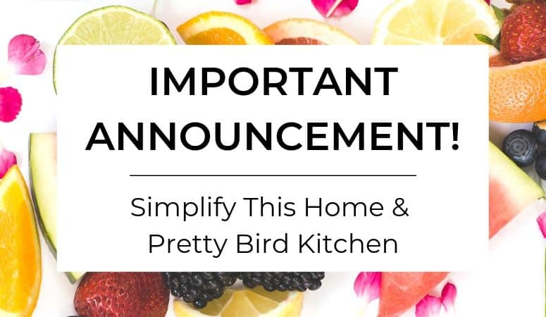 New Direction for Simplify This Home + Welcome to Pretty Bird Kitchen!