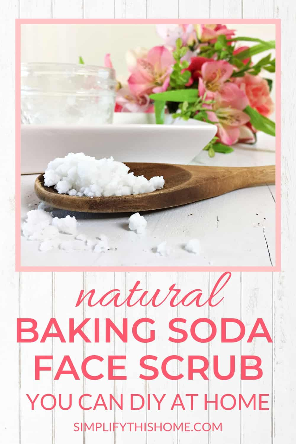 Natural baking soda face scrub you can make at home