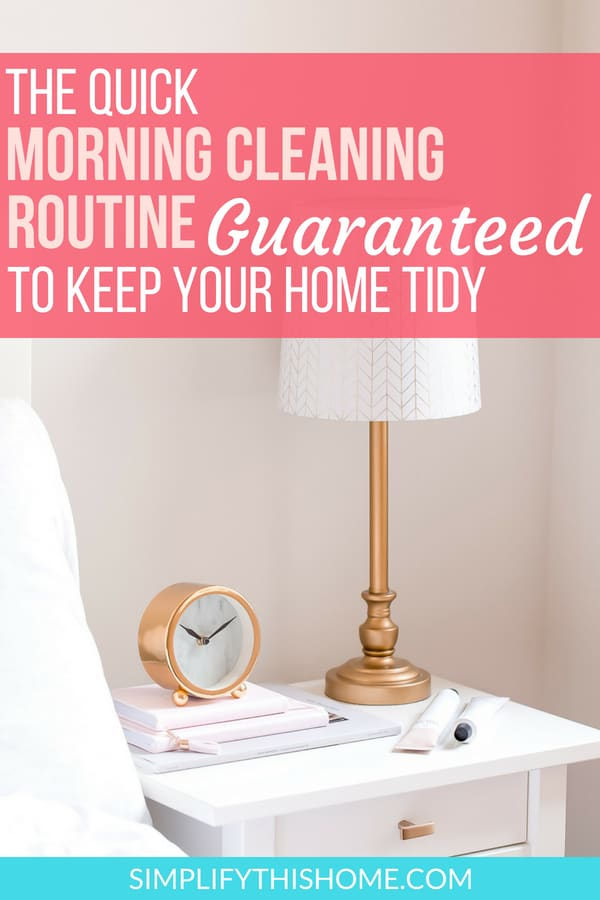 Need a quick morning cleaning routine to keep your home tidy? This one works wonders for me! | daily cleaning routine