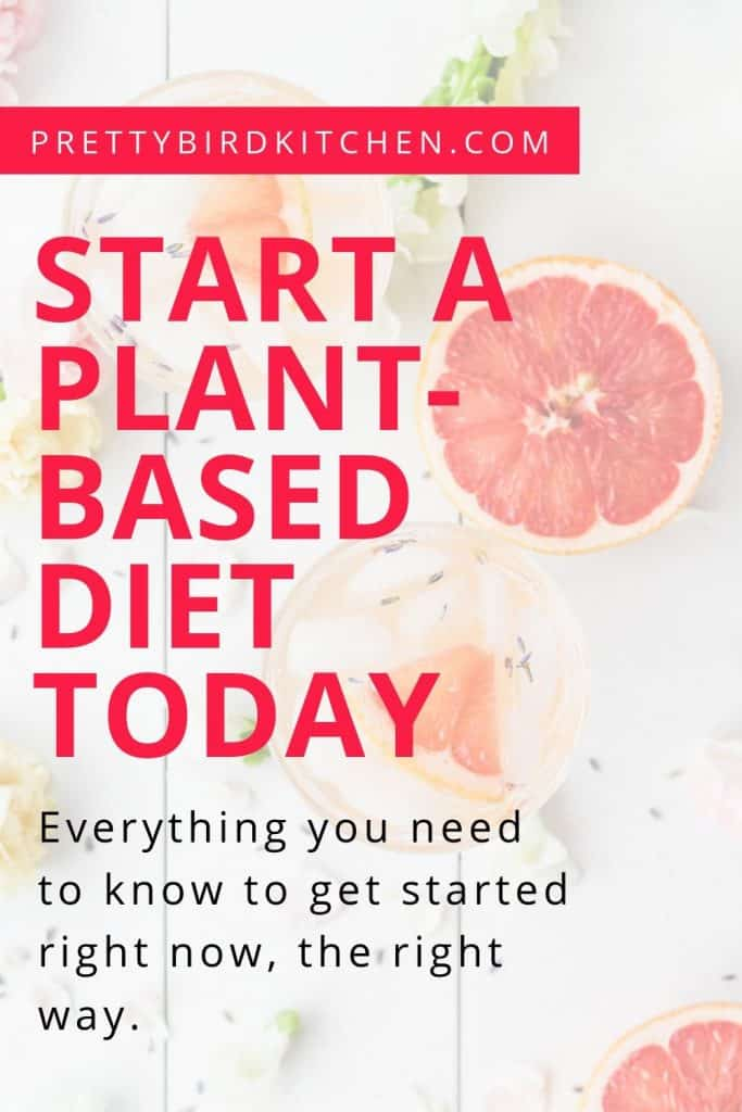 Start a plant-based diet today