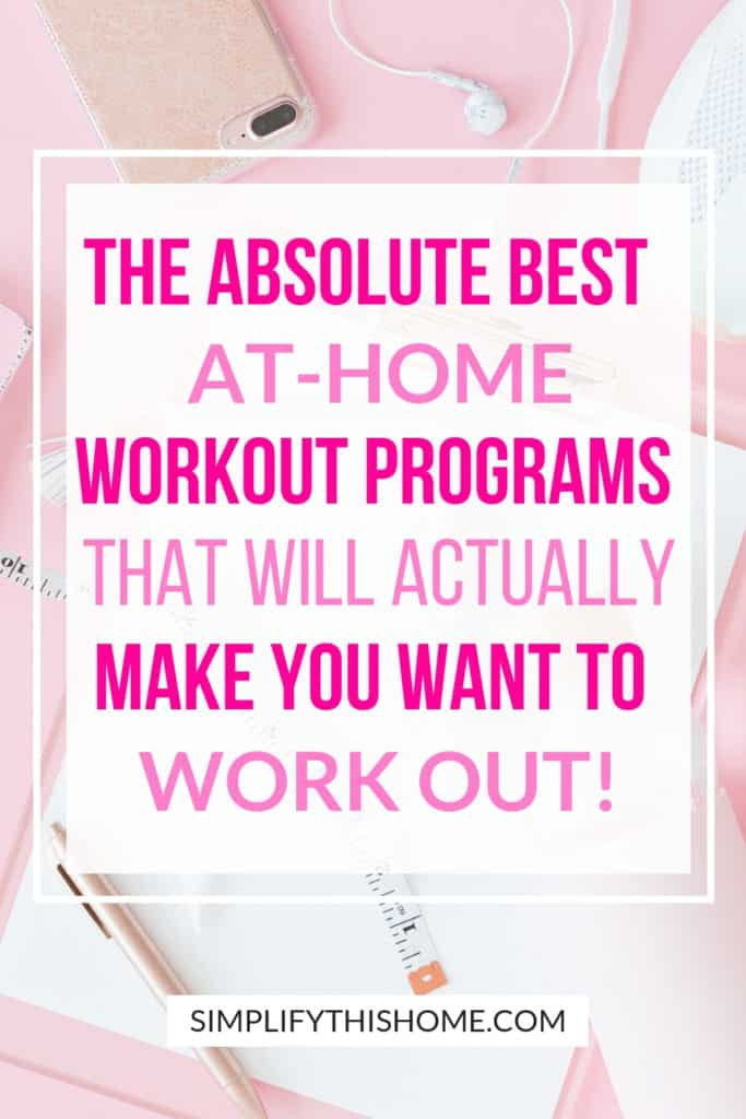 These are the absolute best at-home workout programs that will actually make you want to work out! Plus, they include fat burning cardio and strength training for a full body workout! | at home workouts | exercise at home