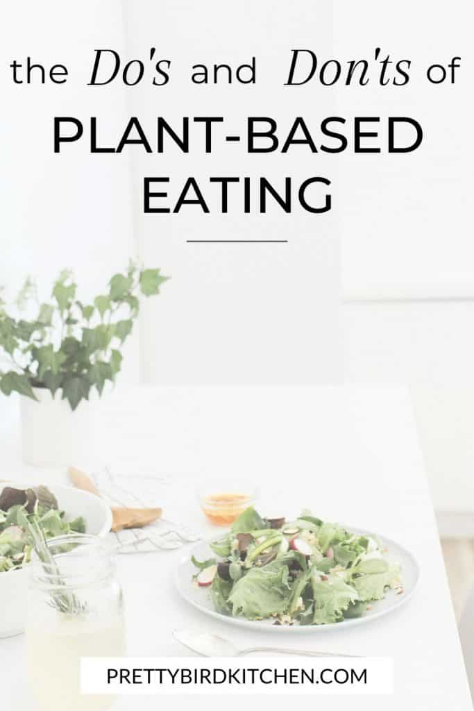 The do's and don'ts of plant-based eating