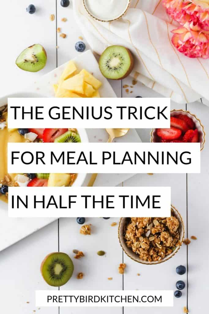 The genius trick for meal planning in half the time