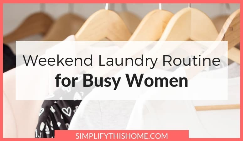 Weekend Laundry Routine for Busy Women