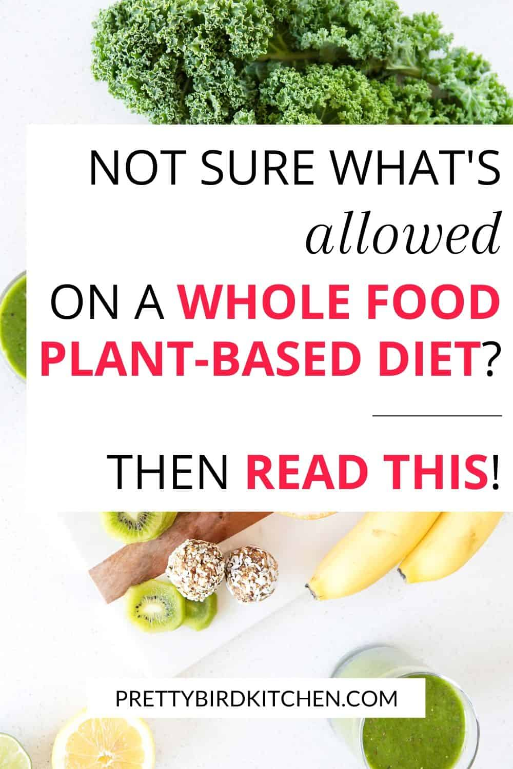 What's allowed on a whole food plant-based diet