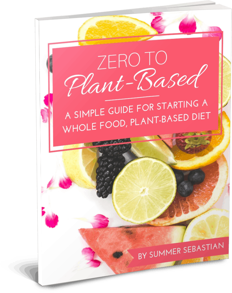 Zero to Plant-Based: A Simple Guide for Starting a Whole Food, Plant-Based Diet