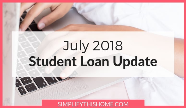 Student Loan Update: July 2018