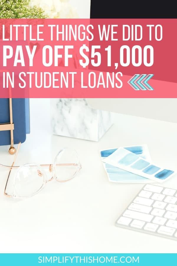 All the little things we did to pay off $51,000 in student loans!   debt payoff   student loan debt