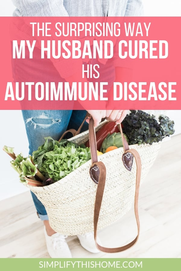 A plant-based lifestyle cured my husband's autoimmune disease. Imagine what it can do for you! | whole food plant based diet