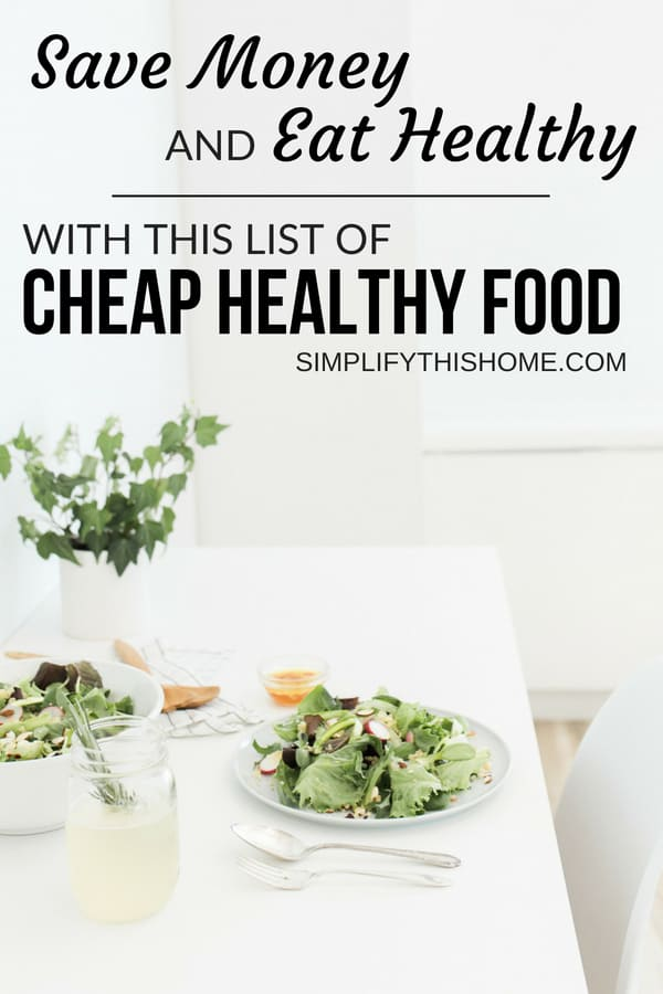 Save money and eat healthy with this cheap healthy food list! | how to save money on groceries