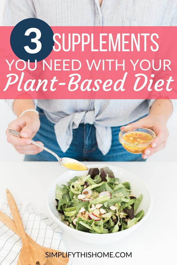 These essential supplements are all you need when you follow a whole food, plant-based diet! | plant-based diet for beginners