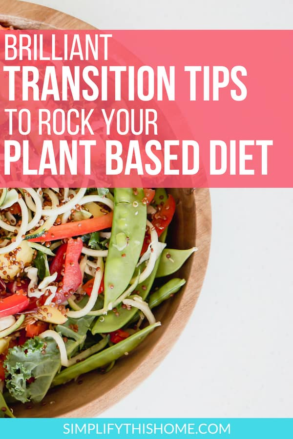 Rock your plant based diet with these transition tips and resources! | plant based diet for beginners | whole food plant based diet | the china study